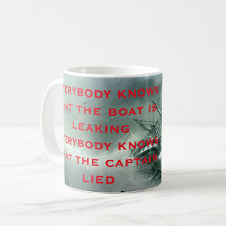 Everybody knows that the boat is leaking Lyric 2 Coffee Mug
