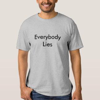 Everybody lies tshirts