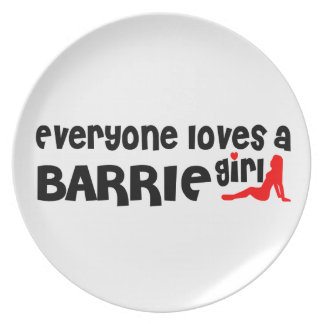 Everybody loves a Barrie Girl Plate