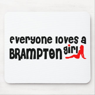 Everybody loves a Brampton Girl Mouse Pad