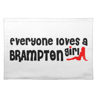Everybody loves a Brampton Girl Placemat
