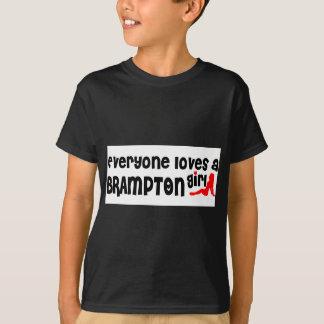 Everybody loves a Brampton Girl T-Shirt