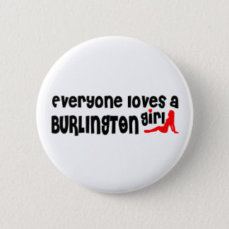 Everybody loves a Burlington Girl 2 Inch Round Button