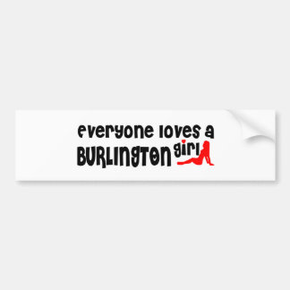 Everybody loves a Burlington Girl Bumper Sticker