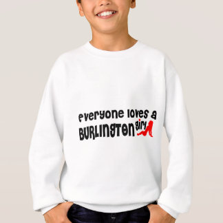 Everybody loves a Burlington Girl Sweatshirt