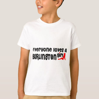 Everybody loves a Burlington Girl T-Shirt