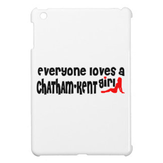 Everybody loves a Chatham-Kent Girl Case For The iPad Mini