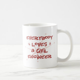 Everybody Loves A Civil Engineer Coffee Mug