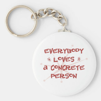 Everybody Loves A Concrete Person Keychains