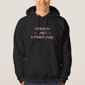 Everybody Loves A Cosmetologist Hoodie