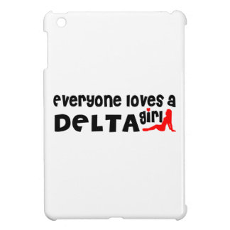 Everybody loves a Delta Girl Cover For The iPad Mini