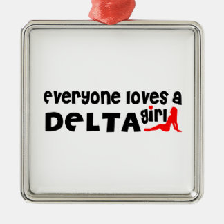Everybody loves a Delta Girl Metal Ornament