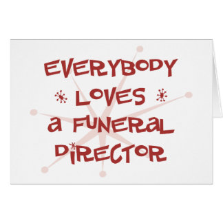 Everybody Loves A Funeral Director Card