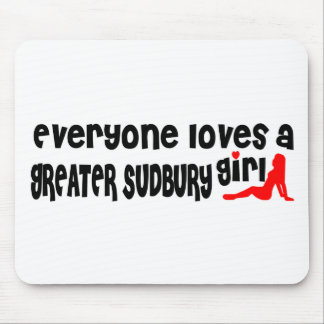 Everybody loves a Greater Sudbury Girl Mouse Pad
