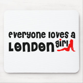Everybody loves a London Girl Mouse Pad