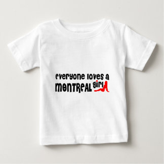Everybody loves a Montreal Girl Baby T-Shirt