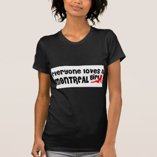 Everybody loves a Montreal Girl T-Shirt