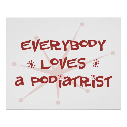 Everybody Loves A Podiatrist Poster