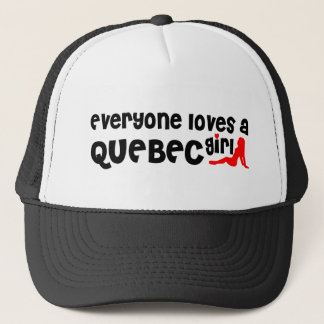 Everybody loves a Quebec Girl Trucker Hat