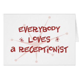 Everybody Loves A Receptionist Card