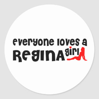 Everybody loves a Regina Girl Classic Round Sticker