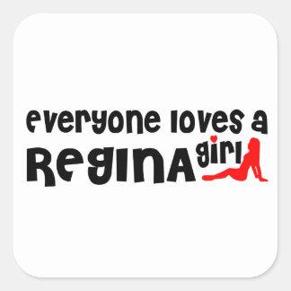 Everybody loves a Regina Girl Square Sticker