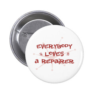 Everybody Loves A Repairer Buttons