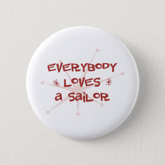 Everybody Loves A Sailor 2 Inch Round Button