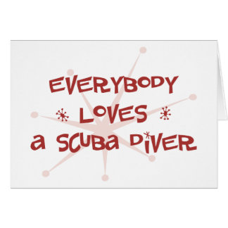 Everybody Loves A Scuba Diver Card