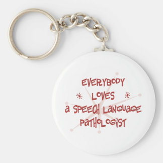 Everybody Loves A Speech Language Pathologist Keychain