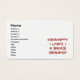 Everybody Loves A Speech Therapist Business Card