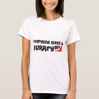 Everybody loves a Surrey Girl T-Shirt