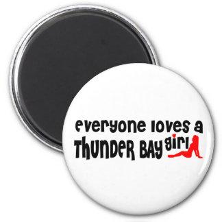 Everybody loves a Thunder Bay Girl Magnet