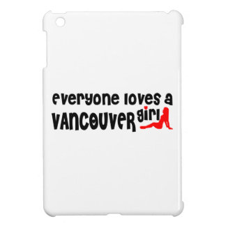 Everybody loves a Vancouver Girl iPad Mini Case