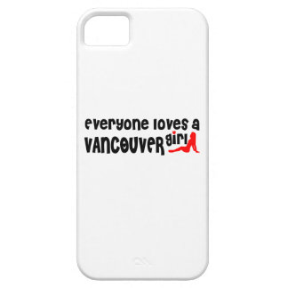 Everybody loves a Vancouver Girl iPhone 5 Case