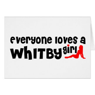 Everybody loves a Whitby Girl Card