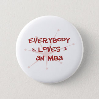 Everybody Loves An MBA 2 Inch Round Button