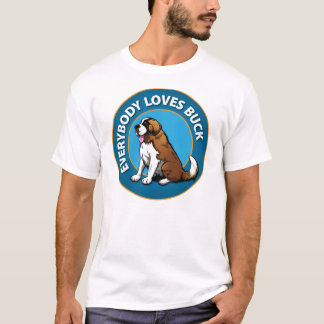 Everybody Loves Buck T-Shirt