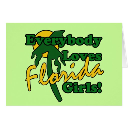 Everybody Loves Florida Girls Greeting Card