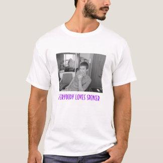 Everybody loves spencer T-Shirt
