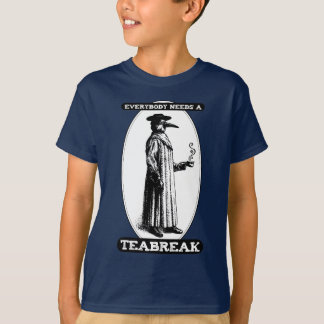 Everybody Needs A Teabreak T-Shirt