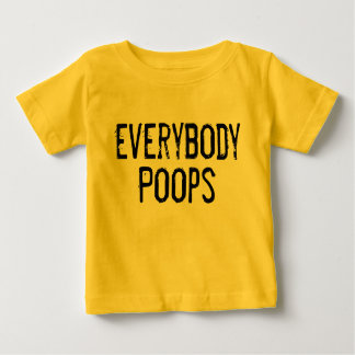 Everybody Poops Baby T-Shirt