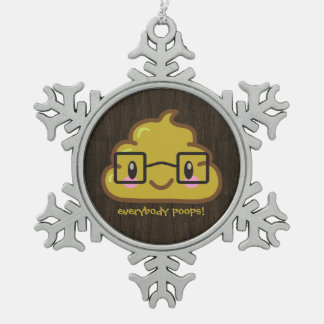 Everybody Poops - smarty poo Pewter Snowflake Ornament