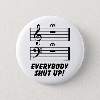 Everybody Shut Up! 2 Inch Round Button