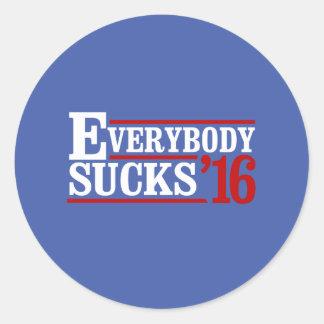 Everybody Sucks 2016 -- -  Round Sticker