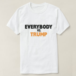 Everybody vs Trump T-shirt