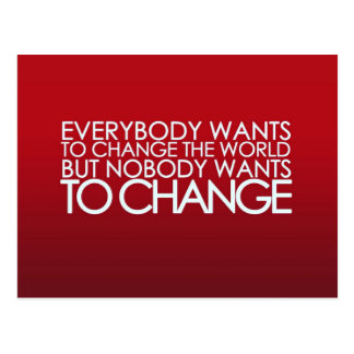 Everybody Wants to Change the World . . . Postcard
