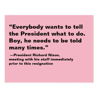 Everybody Wants to Tell The President What to Do Postcard