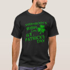 Everybody's Irish On St. Patrick's Day T-Shirt