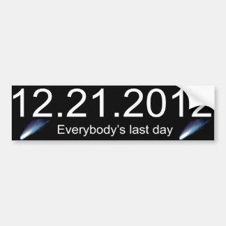 Everybody's Last Day Bumper Sticker
